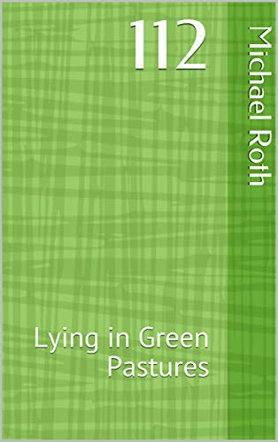 112: Lying in Green Pastures (English Edition)