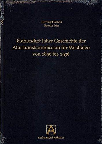 Einhundert Jahre Geschichte der Altertumskommission für Westfalen von 1896 bis 1996 (Veröffentlichungen der Altertumskommission für Westfalen. Landschaftsverband Westfalen-Lippe)