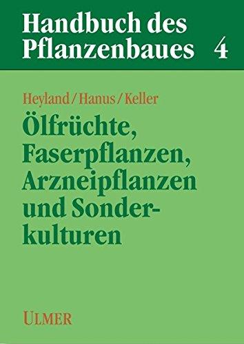 Handbuch des Pflanzenbaus 4: Ölfrüchte, Faserpflanzen, Arzneipflanzen und Sonderkulturen