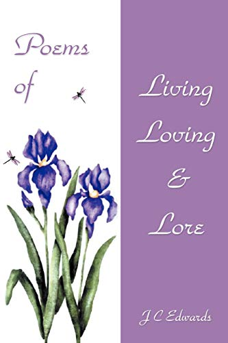 Book: Poems of Living, Loving & Lore by J C Edwards