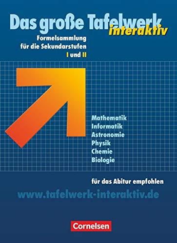Das große Tafelwerk interaktiv Formelsammlung für die Sekundarstufen I und II