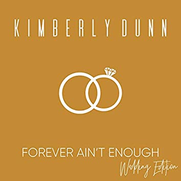 Forever Ain't Enough ( Wedding Edition)
