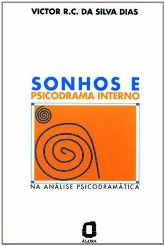 Sonhos e psicodrama interno: na análise psicodramática