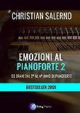 Emozioni al Pianoforte 2: 30 Brani dal 2° al 4° anno di Pianoforte