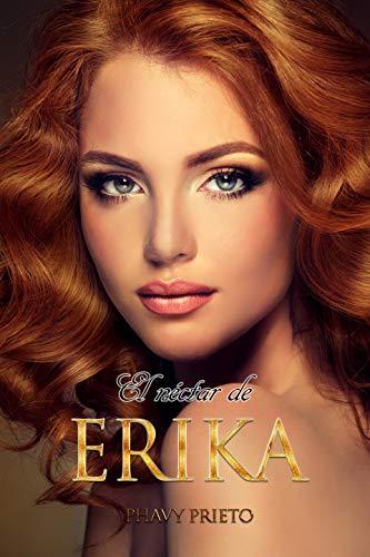 El Néctar de Erika (Saga flor nº 2)