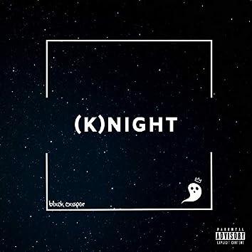 (K)night