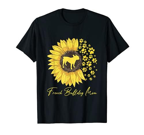 French Bulldog Mom Sunflower French Bulldog Gifts Dog Mom T-Shirt
