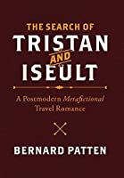 The Search of Tristan and Iseult: A Postmodern Metafictional Travel Romance
