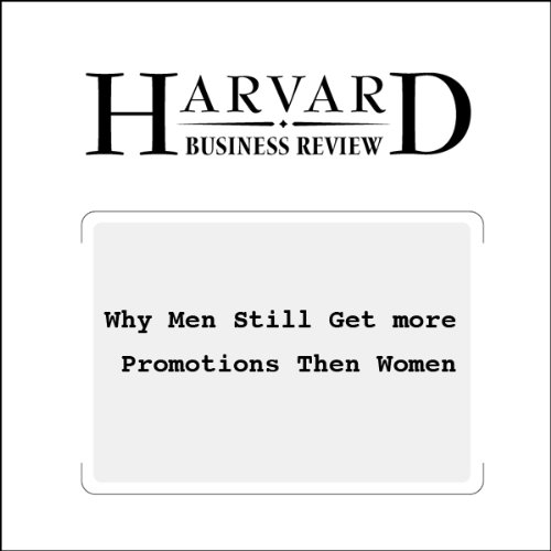 Why Men Still Get More Promotions Than Women (Harvard Business Review) audiobook cover art