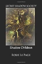 Secret Shadow Society: Shadow Children (Volume 2)