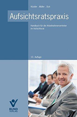 Aufsichtsratspraxis: Handbuch für die Arbeitnehmervertreter im Aufsichtsrat by Roland Köstler (2013-06-25)