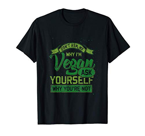 No me preguntes por qué soy Vegetariana Vegan Camiseta