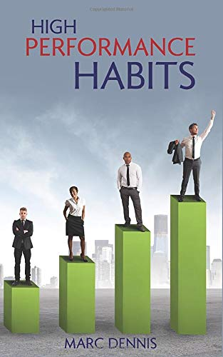 High Performance Habits: Become an Extraordinary Person Developing Problem Solving Skills and Proactivity. Achieve Your Goals, Dream Big, Be Courageous, Increase Focus and Stop Procrastinating