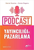 Podcast Yayinciligi ve Pazarlama