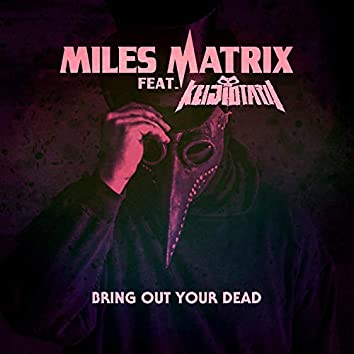Bring Out Your Dead (feat. Keiji Otarii)