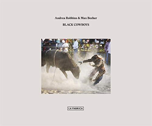 Andrea Robbins & Max Becher: Black Cowboys