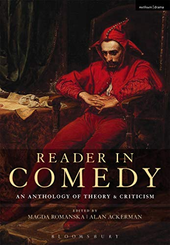 Compare Textbook Prices for Reader in Comedy: An Anthology of Theory and Criticism Reprint Edition ISBN 9781474247887 by Romanska, Magda,Ackerman, Alan