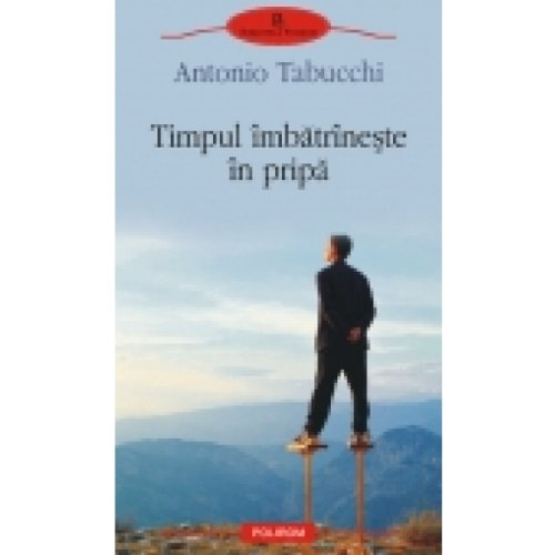 Timpul Imbatrineste In Pripa Antonio Tabucchi
