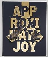 Approximate Joy