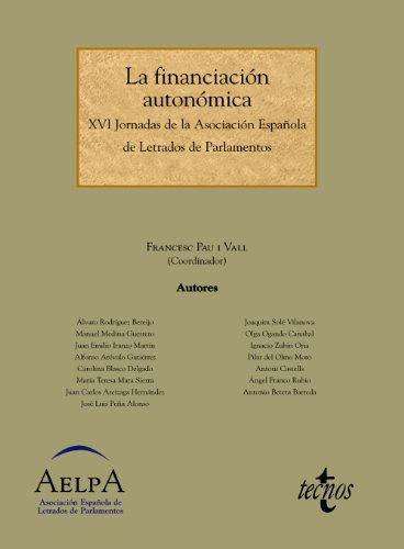 La financiación autonómica: XVI Jornadas de la Asociación Española de Letrados de Parlamentos (Derecho - Estado y Sociedad)