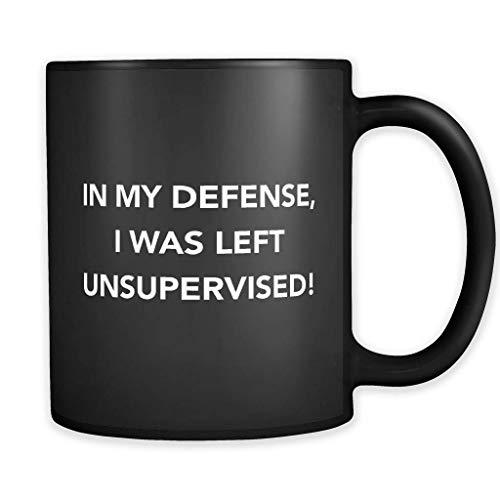 Taza con texto en inglés 'In My Defense I was Left Unsupervised', taza para papá, regalo para hermano, regalo para tío, regalo para sobrino, taza de café para hermano, regalo para amigos, 325 ml