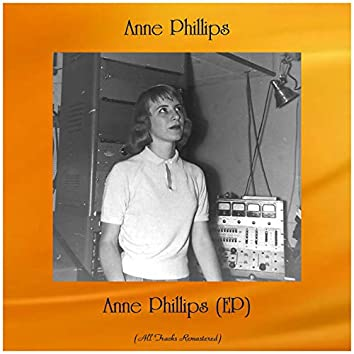 Anne Phillips (EP) [All Tracks Remastered]