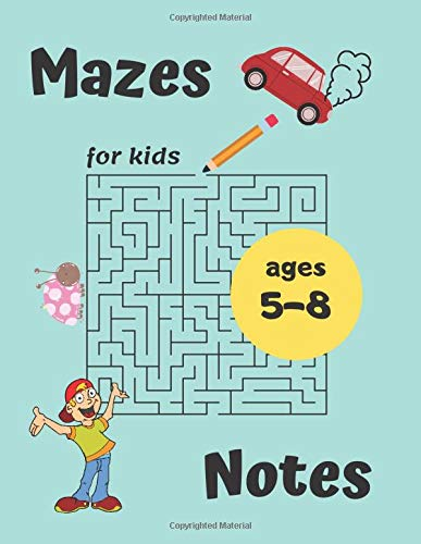 Mazes for kids Notes ages 5-8: Fun First Activity Book. Workbook for Boys & Girls