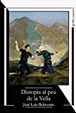 Distopia al peu de la Vella (Catalan Edition)