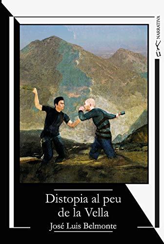 Distopia al peu de la Vella (Catalan Edition)