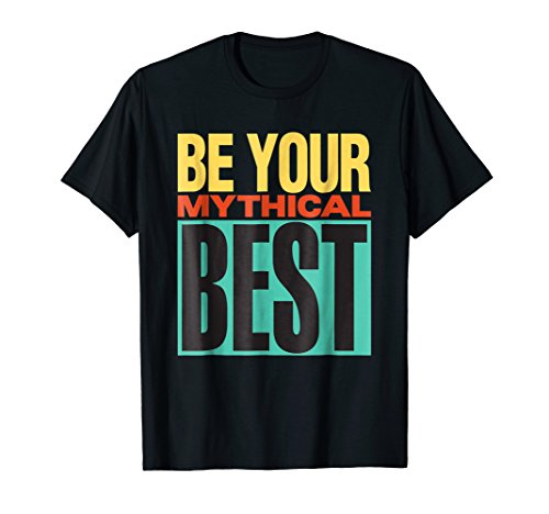 Mens Be Your Mythical Best 1990 Tee
