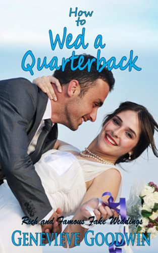 Compare Textbook Prices for How to Wed a Quarterback Rich and Famous Fake Weddings Series  ISBN 9798535340067 by Goodwin, Genevieve