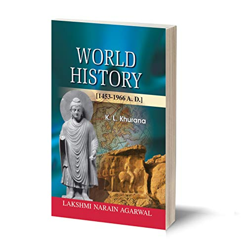 WORLD HISTORY (1453-1966 A.D.) -(TEXT)-[For B.A. (Pass & Honours), M.A., Civil Services, Perliminary Examination and other Competitive Examination