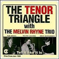 Tell It Like It Is by Tenor Triangle (1994-10-18)