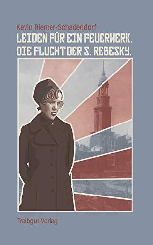 Leiden für ein Feuerwerk: Die Flucht der S. Rebesky