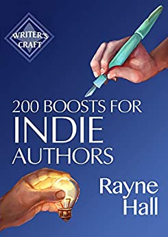 200 Boosts for Indie Authors: Empowering Inspiration and Practical Advice (Writer's Craft Book 36) (English Edition) di [Rayne Hall]