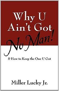 Why U Ain't Got No Man!