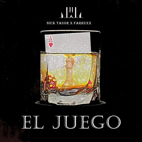 El Juego (feat. Nick Tauor & Farruxx)