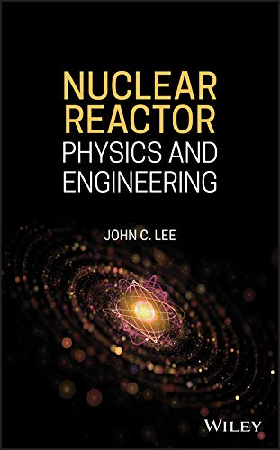 Nuclear Reactor Physics and Engineering