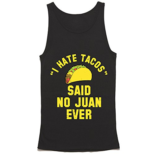 I Hate Tacos Said No Juan Ever Tank Top - I Hate Tacos Funny Party Tank Top B. Black