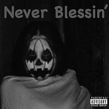 Never Blessin'