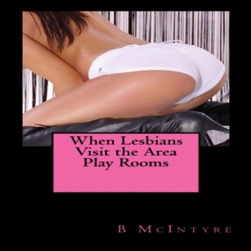 When Lesbians Visit the Area Play Rooms audiobook cover art