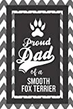Proud Dad Of A Smooth Fox Terrier: Pet Dad Gifts For Fathers Journal Lined Notebook To Write In