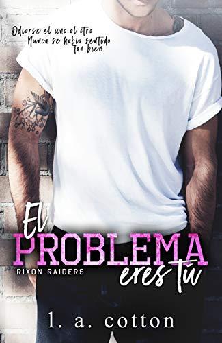El problema eres tú (Rixon Raider nº 1)