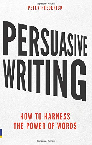 Persuasive Writing How to Harness the Power of Words