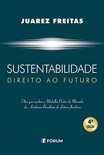 Sustentabilidade: Direito ao Futuro