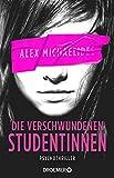 Die verschwundenen Studentinnen: Thriller von Alex Michaelides