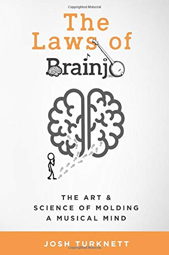 The Laws of Brainjo: The Art & Science of Molding a Musical Mind