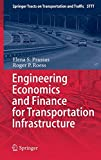 Engineering Economics and Finance for Transportation Infrastructure (Springer Tracts on Transportation and Traffic (3))