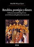 Retablos, prestigio y dinero: Talleres y mercado de pintura en la Valencia del gótico internacional: 155 (Oberta)