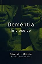 Dementia in Close-Up (English Edition)